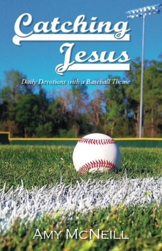 Catching Jesus: Daily Devotions with a Baseball Theme