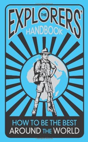 The Explorers' Handbook  How To Be The Best Around The World