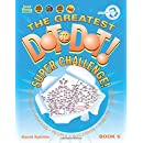 The Greatest Dot-to-Dot Super Challenge (Book 5) - Extreme Puzzles