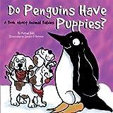 Do Penguins Have Puppies?, Michael Dahl, 1404862323