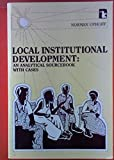 img - for Local Institutional Development: An Analytical Sourcebook With Cases ([Kumarian Press library of management for development]) book / textbook / text book