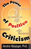The Power of Positive Criticism, Hendrie Weisinger, 0814404839