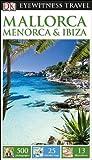 Mallorca, Menorca and Ibiza, Dorling Kindersley Publishing Staff, 1465411569
