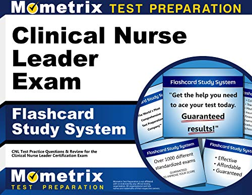 Clinical Nurse Leader Exam Flashcard Study System: CNL Test Practice Questions & Review for the Clinical Nurse Leader Certification Exam (Cards) (Cnl Certification Review)