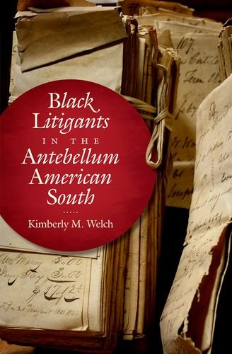 Books : Black Litigants in the Antebellum American South (The John Hope Franklin Series in African American History and Culture)