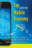 Tap into the Mobile Economy, Richard L. Foreman and Ms. Dana F. Smith, 061575600X