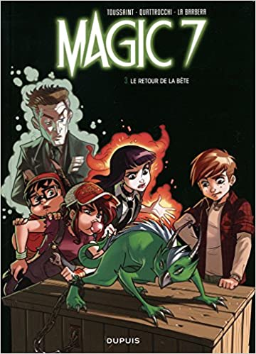 Magic 7 - tome 3 - Le retour de la bête !