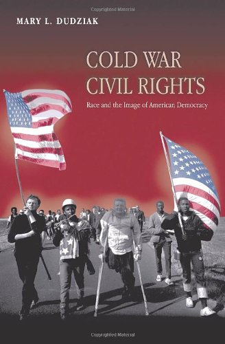 Cold War Civil Rights: Race and the Image of American Democracy (Politics and Society in Modern America)