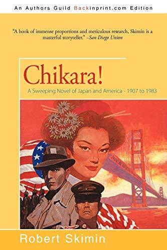 Chikara!: A Sweeping Novel of Japan and America - 1907 to 1983