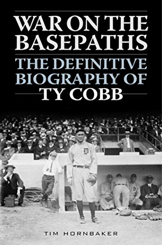 (War on the Basepaths: The Definitive Biography of Ty Cobb)