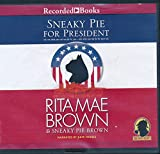 img - for Sneaky Pie for President by Rita Mae Brown & Sneaky Pie Brown Unabridged CD Audiobook book / textbook / text book