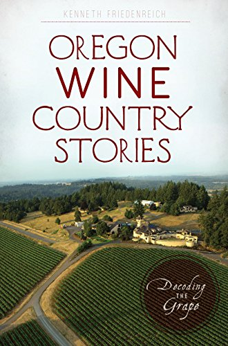 Oregon Wine Country Stories: Decoding the Grape (American Palate)