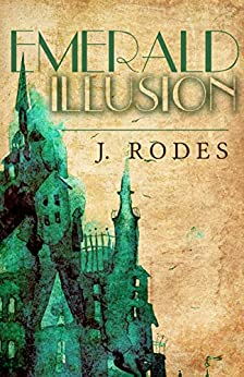 Emerald Illusion by [Rodes, J.]
