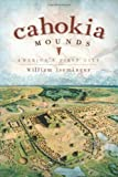 Cahokia Mounds, William R. Iseminger, 1596297344