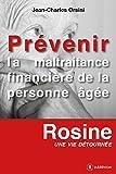 Prévenir la maltraitance financière de la personne âgée: Rosine, une vie détournée (French Edition)