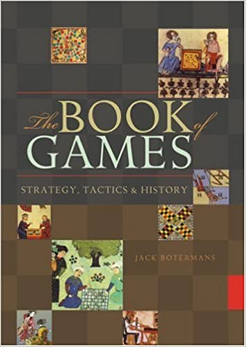 The Book of Games: Strategy, Tactics & History: Jack Botermans ...