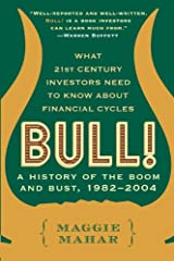 Bull!: A History of the Boom and Bust, 1982-2004 Kindle Edition