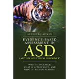 Evidence-based Assessment in Asd: What Is Available, What Is Appropriate, and What Is Fit-for-purpose