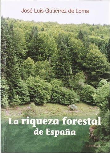 La riqueza forestal de España: Amazon.es: Gutiérrez de Loma, José ...