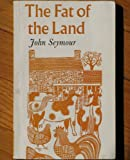 The Fat of the Land, John Seymour, 0571105327