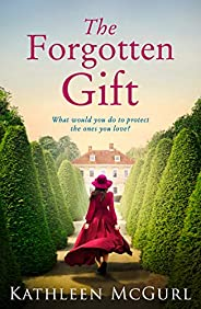The Forgotten Gift: Gripping and unputdownable historical fiction with a mystery to uncover