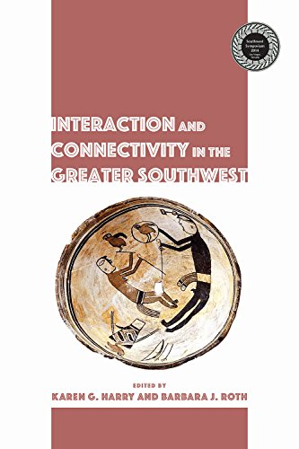 Interaction and Connectivity in the Greater Southwest (Proceedings of SW Symposium)