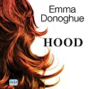Hood Audiobook by Emma Donoghue Narrated by Caroline Lennon