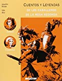 img - for Cuentos y leyendas de los caballeros de la mesa redonda / Tales and Legends of the Round Table Knights (Memorias Del Mundo / Memoirs of the World) (Spanish Edition) book / textbook / text book