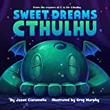 img - for Sweet Dreams Cthulhu: A Lovecraftian Bedtime Book book / textbook / text book