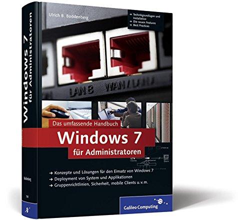 Windows 7 für Administratoren: Das umfassende Handbuch (Galileo Computing)