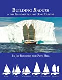 Building Badger: & the Benford Sailing Dory Designs