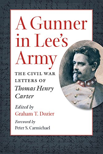 A Gunner in Lee's Army: The Civil War Letters of Thomas Henry Carter (Civil War America) (Letters From The Civil War Confederate Soldiers)