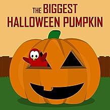 Children's Book: The Biggest Halloween Pumpkin [Halloween Bedtime Stories for Kids]
