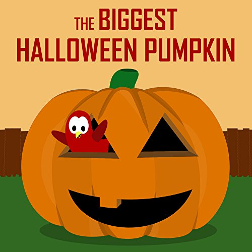 Children's Book: The Biggest Halloween Pumpkin [Halloween Bedtime Stories for -