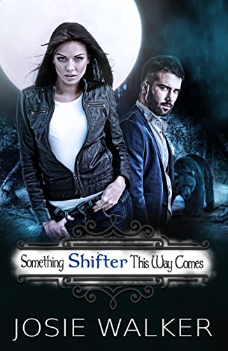 Something SHIFTER This Way Comes (The Order of the Bear Book 1) by [Walker, Josie]