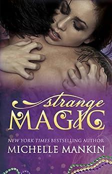 Strange Magic (The MAGIC series Book 1) by [Mankin, Michelle]