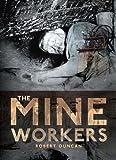 The Mineworkers, Duncan, Robert, 1841583650