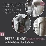 Peter Lundt und die Tränen der Elefanten (Peter Lundt 12)   Arne Sommer