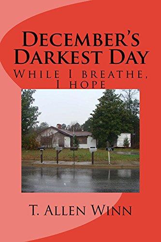 December's Darkest Day: While I Breathe I Hope by [Winn, T Allen]