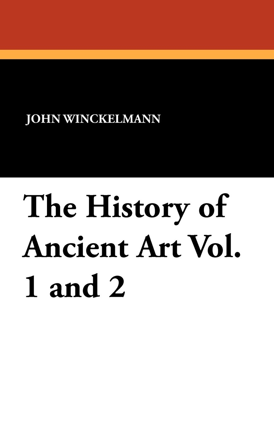 Read Online The History of Ancient Art Vol. 1 and 2 ebook