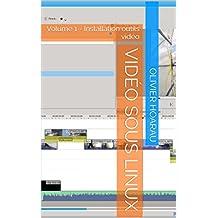 Vidéo sous linux: Volume 1 - Installation outils vidéo (French Edition)