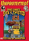 Spike and Mike's Sick and Twisted Festival of Animation - Unprotected!