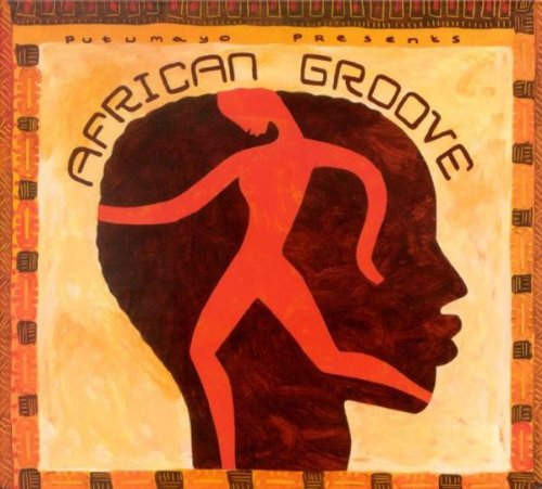 Putumayo Presents : African Groove