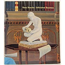 Hans Haacke: Unfinished Business