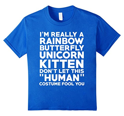 Kids I'm A Rainbow Butterfly Unicorn Kitten Don't Let This Costume Fool Funny Halloween T-Shirt 4 Royal (Fool Costume)