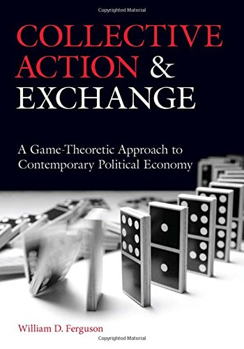 Collective Action and Exchange: A Game-Theoretic Approach to Contemporary Political Economy
