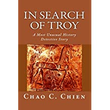 In Search of Troy: An unusual history detective story.