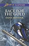 Race for the Gold, Dana Mentink, 0373445806