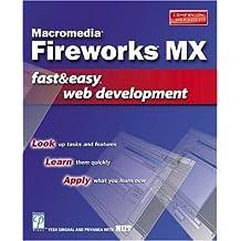 Macromedia Fireworks MX Fast & Easy Web Development by Yesh Singhal (2002-08-30)