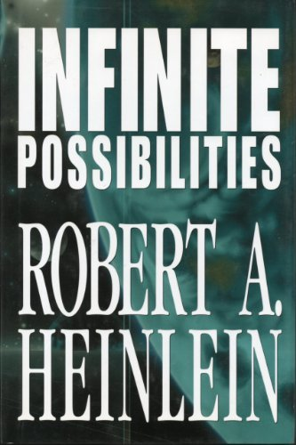 Infinite Possibilities (Tunnel In the Sky; Time For the Stars; Citizen of the Galaxy) by Robert A. Heinlein (2002-11-08)